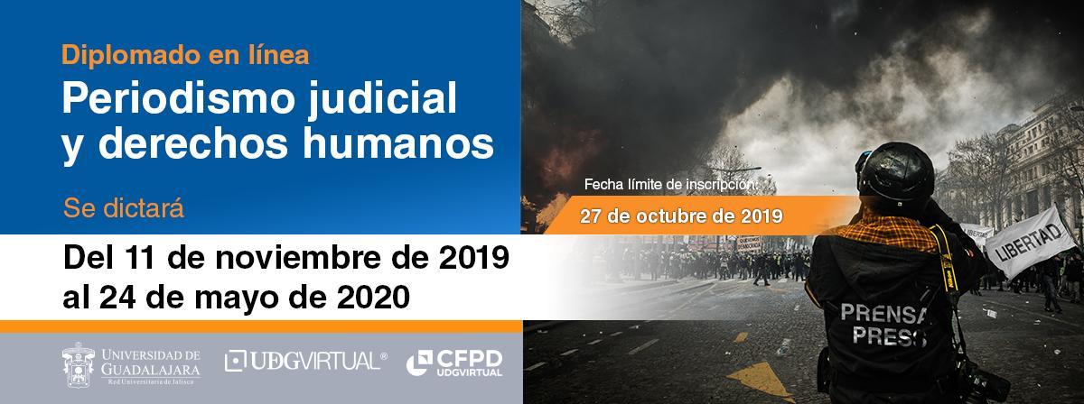 Diplomado en línea Periodismo judicial y derechos humanos, fecha límite de inscripción 27 de octubre
